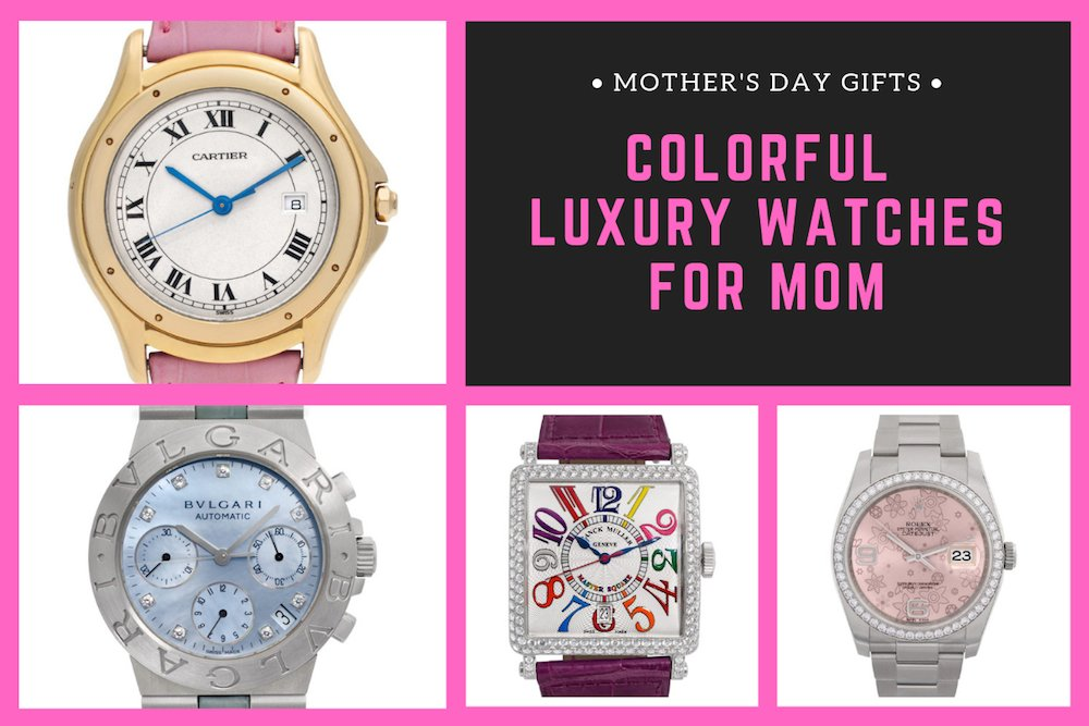 Colorful Luxury Watches for Mom this Mother's Day